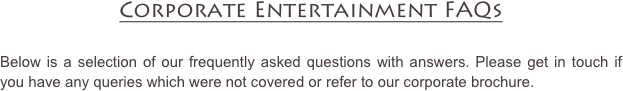 Corporate Entertainment FAQs